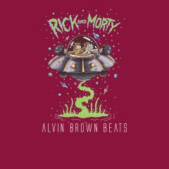 Alvin Brown Beats – Rick And Morty (2o17)