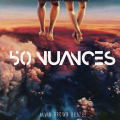 Alvin Brown Beats – 50 Nuances (2o17)