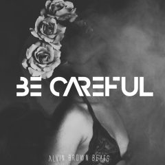 Alvin Brown Beats – Be Careful (2o17)