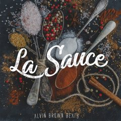 Alvin Brown Beats – La Sauce ( 2o18 )